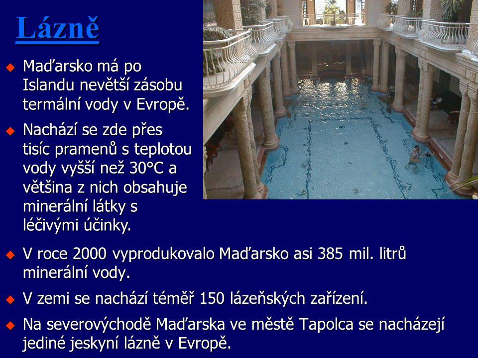 Lázně u V roce 2000 vyprodukovalo Maďarsko asi 385 mil. litrů minerální vody. u V zemi se nachází téměř 150 lázeňských zařízení. u Na severovýchodě Ma