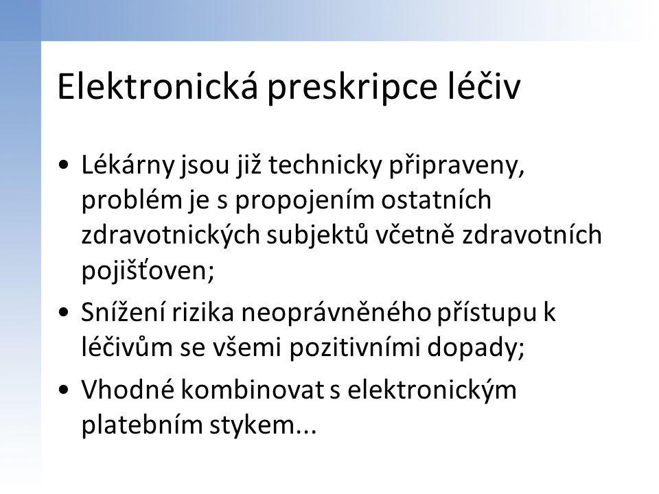 Ekonomika zdravotnictví v ČR Transparentní informace sloužící zdravotním pojišťovnám, zařízením a současně i pacientům (občanům); Motivace občanů k aktivnímu přístupu nejen ke svému zdraví, ale i k informacím o nákladovosti zdravotní péče; Nutná koordinace MZ ČR s MV ČR směřující k jednotné elektronické identifikaci občanů a přístupu k elektronické komunikaci;