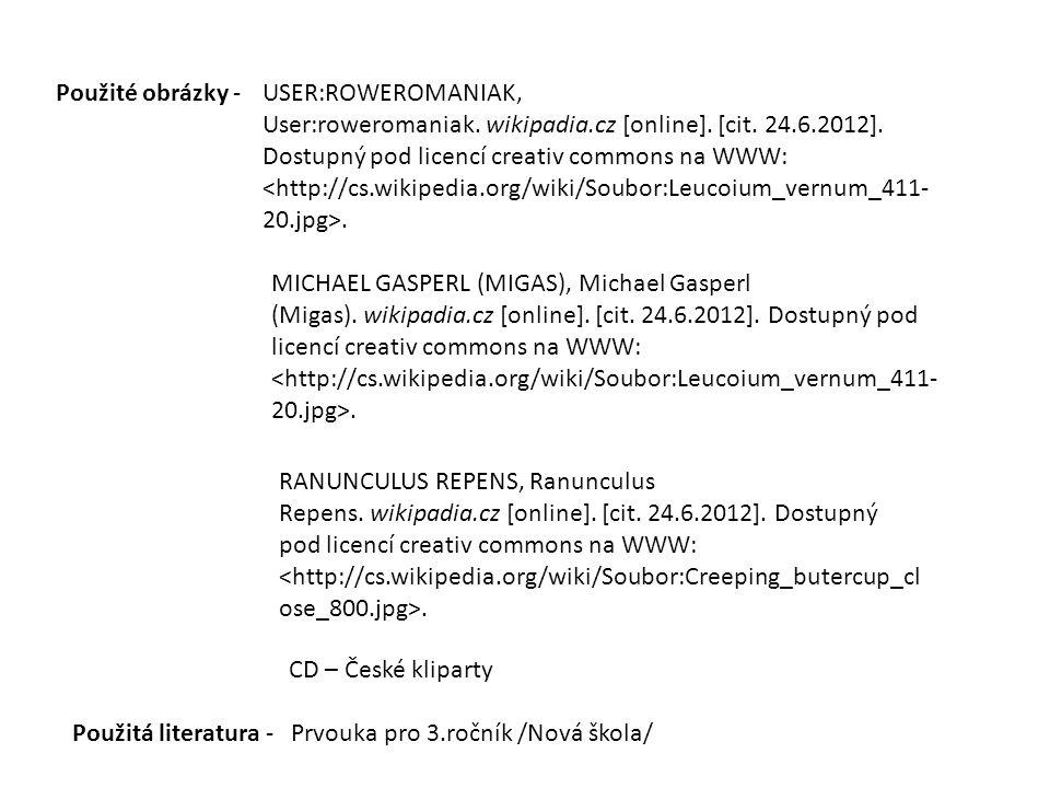USER:ROWEROMANIAK, User:roweromaniak. wikipadia.cz [online]. [cit. 24.6.2012]. Dostupný pod licencí creativ commons na WWW:. Použité obrázky - MICHAEL