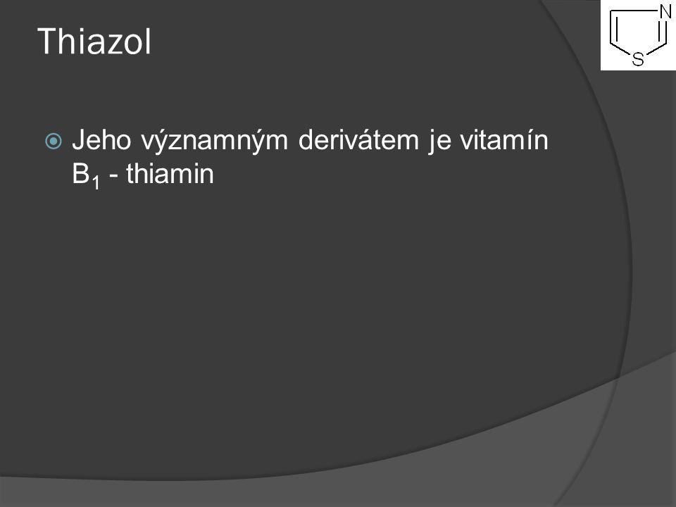Thiazol  Jeho významným derivátem je vitamín B 1 - thiamin