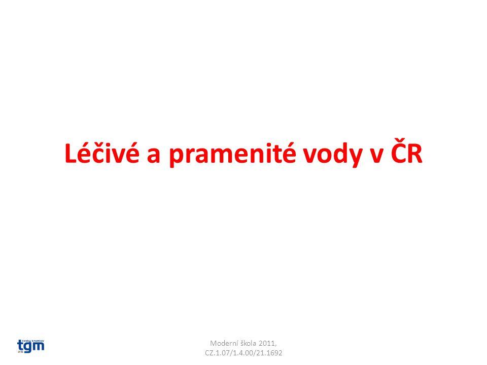 Léčivé a pramenité vody v ČR Moderní škola 2011, CZ.1.07/1.4.00/21.1692