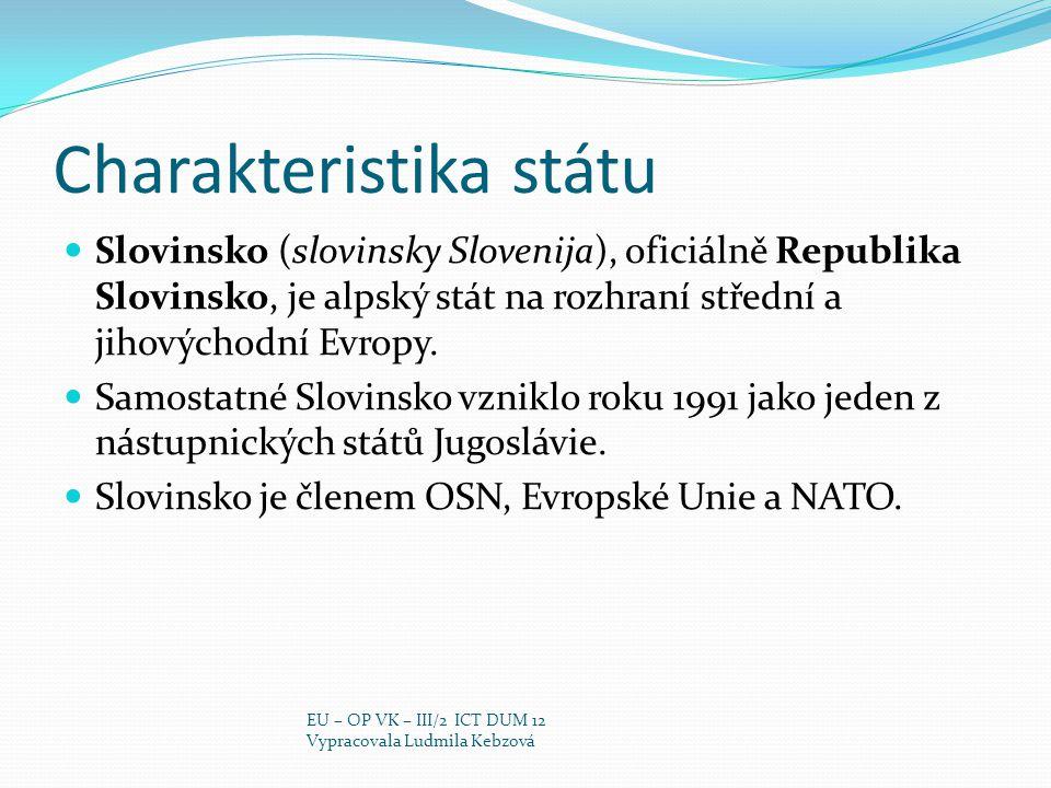 Charakteristika státu Slovinsko (slovinsky Slovenija), oficiálně Republika Slovinsko, je alpský stát na rozhraní střední a jihovýchodní Evropy. Samost