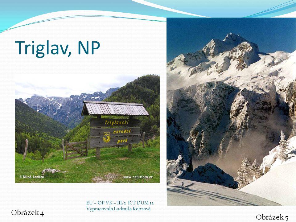 Karavanky, pás Alp mezi Slovinskem a Rakouskem Obrázek 6 EU – OP VK – III/2 ICT DUM 12 Vypracovala Ludmila Kebzová