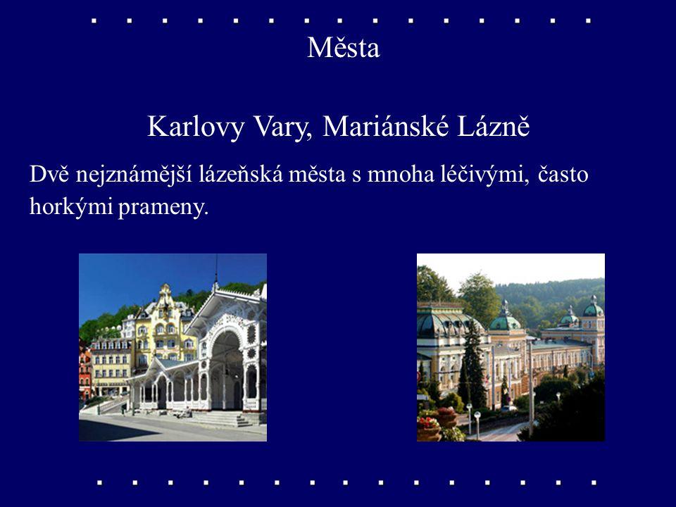 Města Domažlice, Klatovy Domažlice jsou střediskem Chodska, Klatovy proslavily karafiáty, které se tu pěstují od počátku 19.