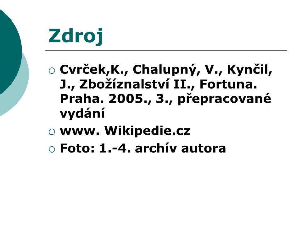 Zdroj  Cvrček,K., Chalupný, V., Kynčil, J., Zbožíznalství II., Fortuna.