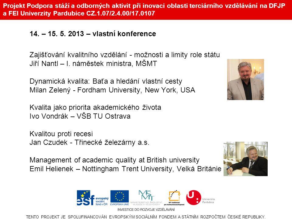 Projekt Podpora stáží a odborných aktivit při inovaci oblasti terciárního vzdělávání na DFJP a FEI Univerzity Pardubice CZ.1.07/2.4.00/17.0107 14.