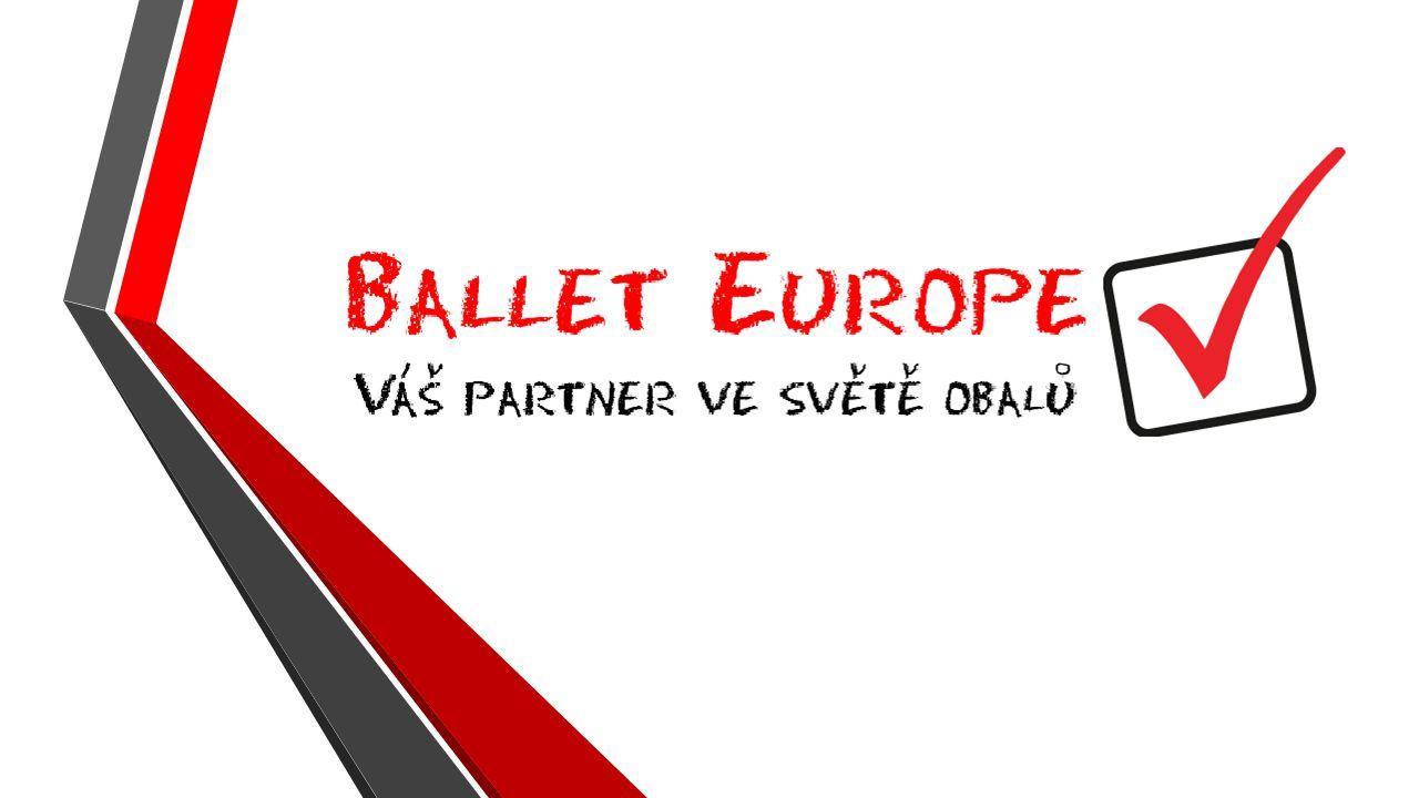 Ballet Europe s.r.o.Váš partner ve světě obalů Ballet Europe s.r.o.