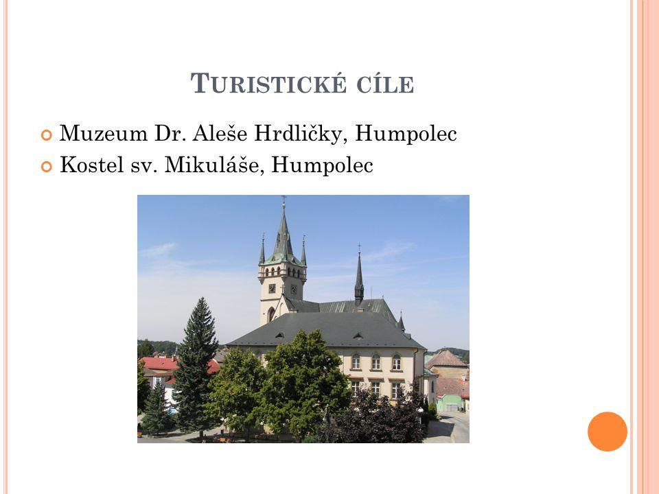 T URISTICKÉ CÍLE Muzeum Dr. Aleše Hrdličky, Humpolec Kostel sv. Mikuláše, Humpolec