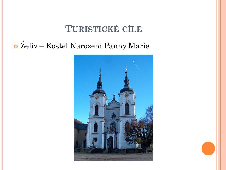 T URISTICKÉ CÍLE Želiv – Kostel Narození Panny Marie