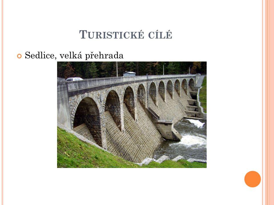 T URISTICKÉ CÍLÉ Sedlice, velká přehrada