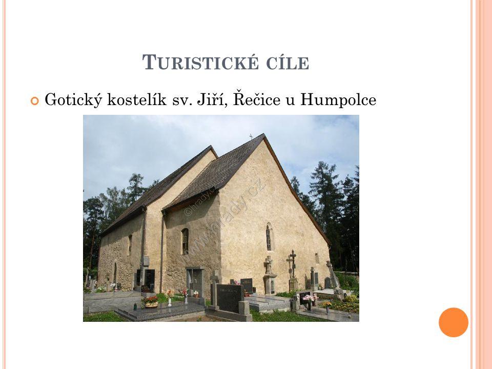 T URISTICKÉ CÍLE Gotický kostelík sv. Jiří, Řečice u Humpolce