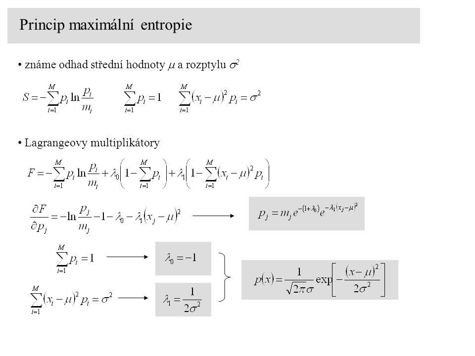 Princip maximální entropie známe odhad střední hodnoty  a rozptylu  2 Lagrangeovy multiplikátory