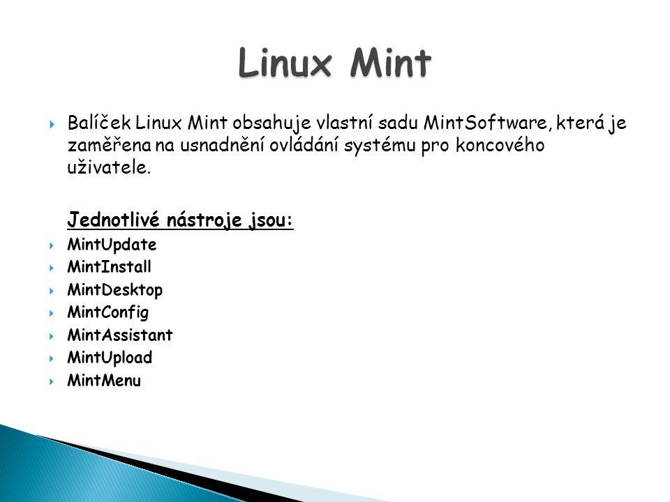  Balíček Linux Mint obsahuje vlastní sadu MintSoftware, která je zaměřena na usnadnění ovládání systému pro koncového uživatele.