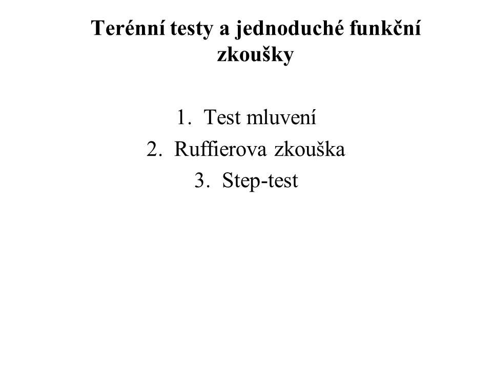 Terénní testy a jednoduché funkční zkoušky 1.Test mluvení 2.Ruffierova zkouška 3.Step-test