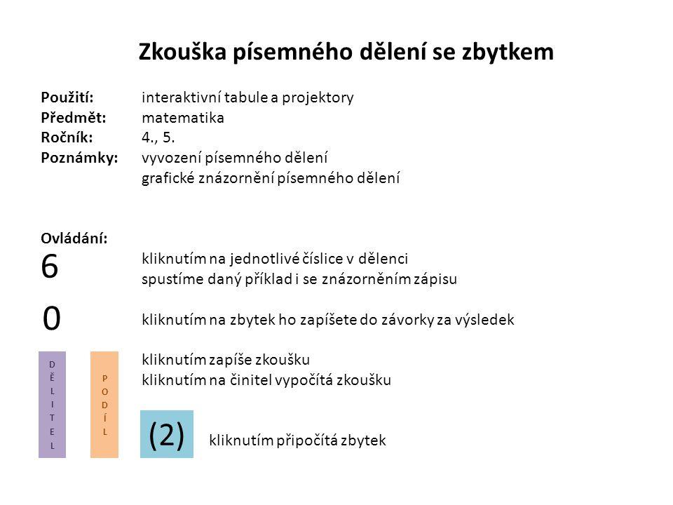 Zkouška písemného dělení se zbytkem Použití:interaktivní tabule a projektory Předmět: matematika Ročník:4., 5.