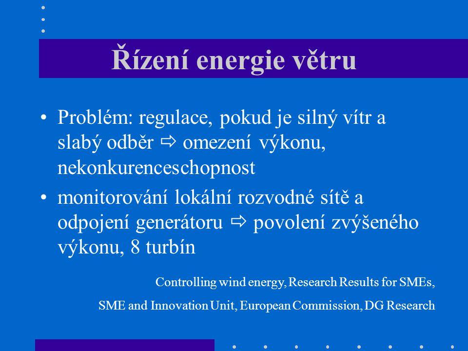 Řízení energie větru Problém: regulace, pokud je silný vítr a slabý odběr  omezení výkonu, nekonkurenceschopnost monitorování lokální rozvodné sítě a