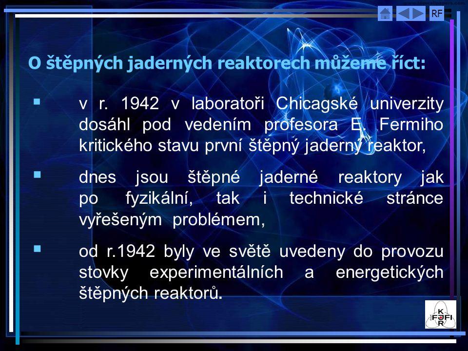 RF O štěpných jaderných reaktorech můžeme říct:  v r.