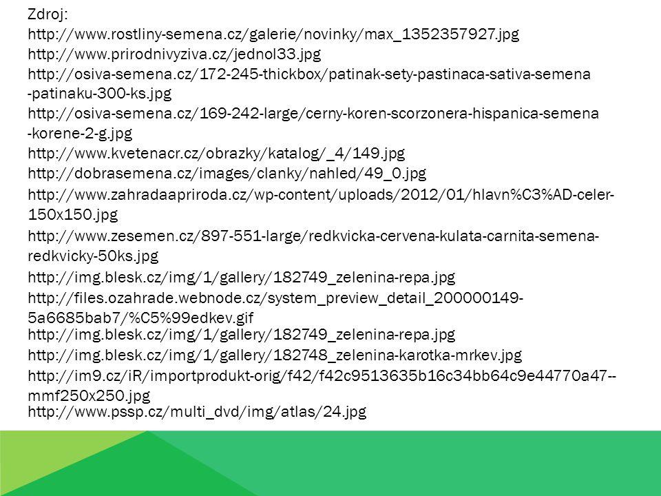 Zdroj: http://www.rostliny-semena.cz/galerie/novinky/max_1352357927.jpg http://www.prirodnivyziva.cz/jednol33.jpg http://osiva-semena.cz/172-245-thick