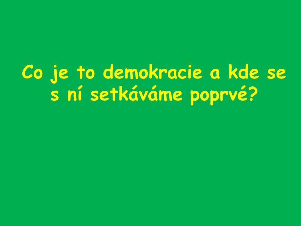 Co je to demokracie a kde se s ní setkáváme poprvé?