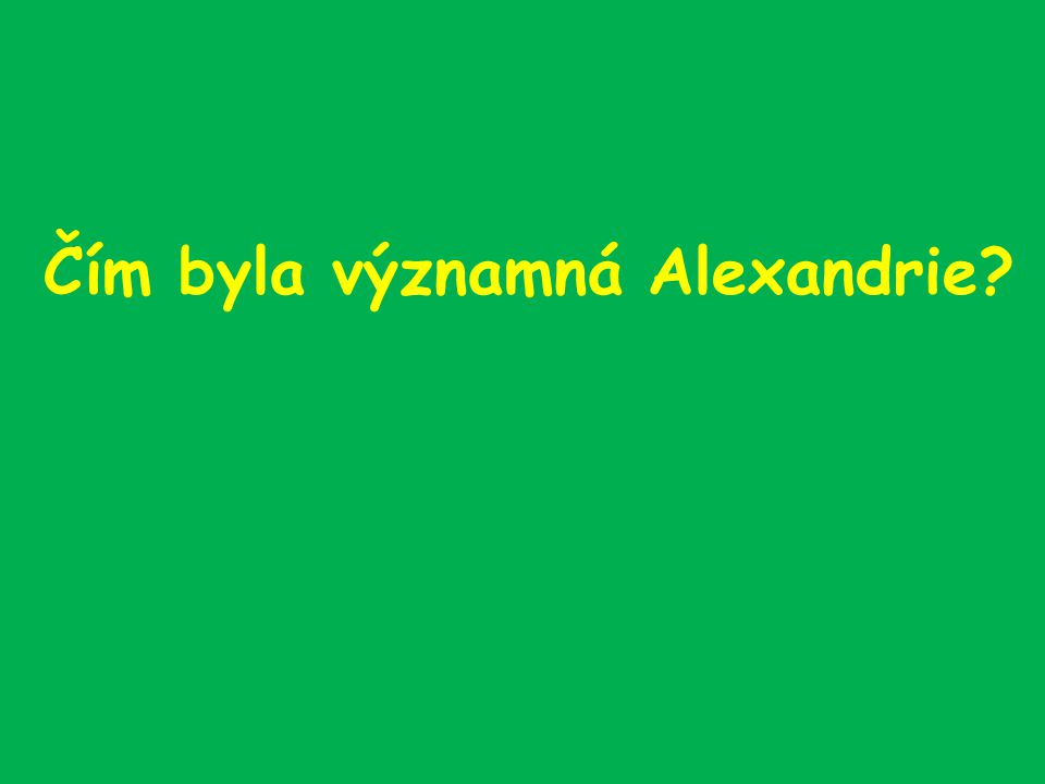 Čím byla významná Alexandrie