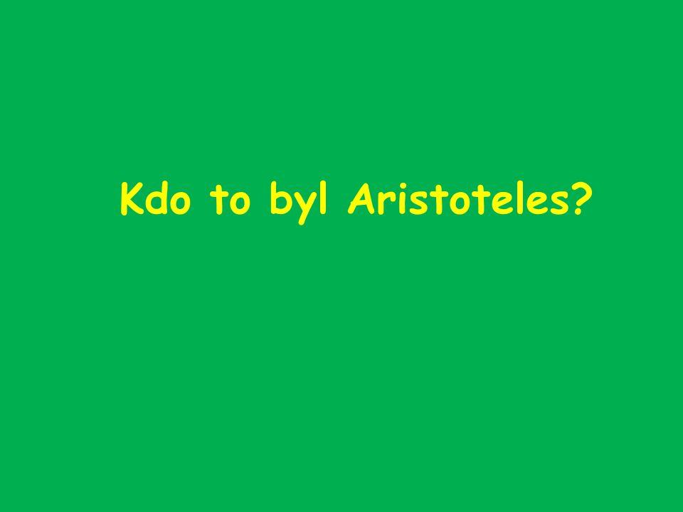 Kdo to byl Aristoteles?