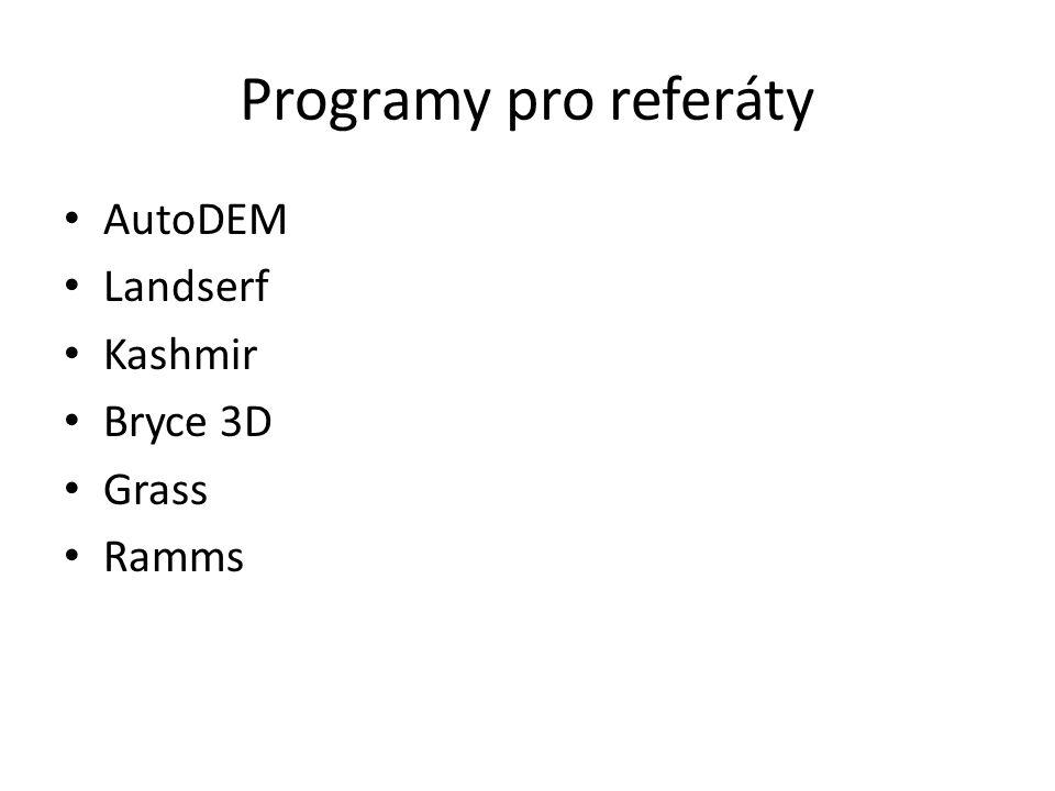 Programy pro referáty AutoDEM Landserf Kashmir Bryce 3D Grass Ramms
