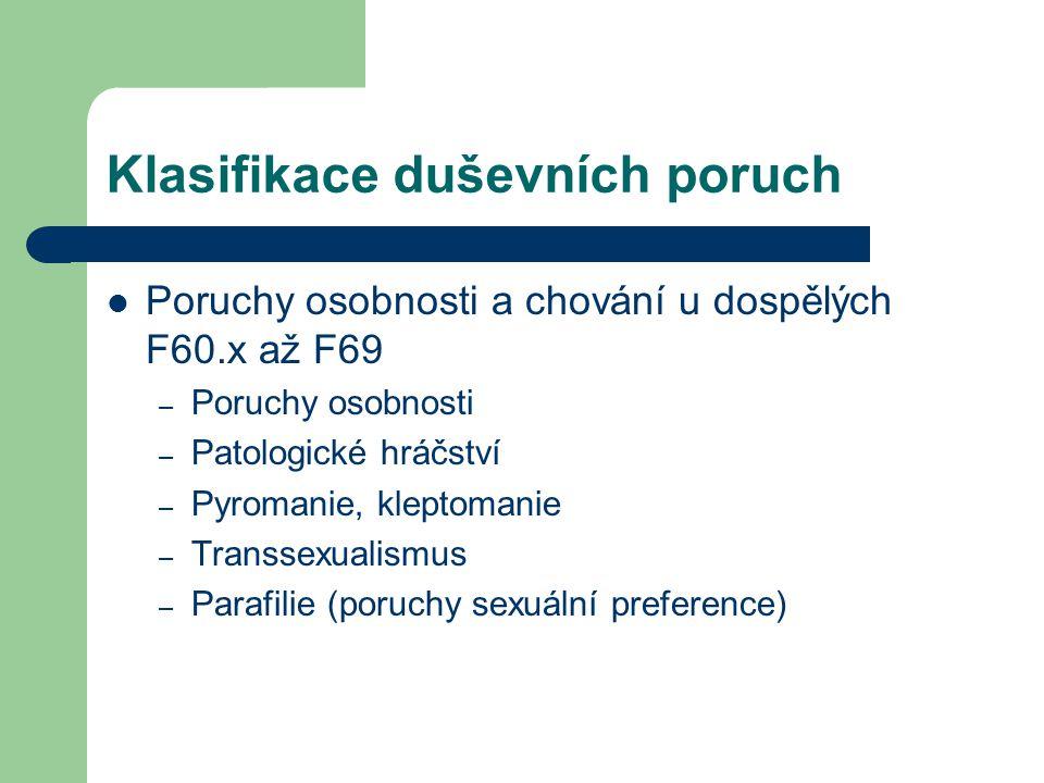 Klasifikace duševních poruch Poruchy osobnosti a chování u dospělých F60.x až F69 – Poruchy osobnosti – Patologické hráčství – Pyromanie, kleptomanie