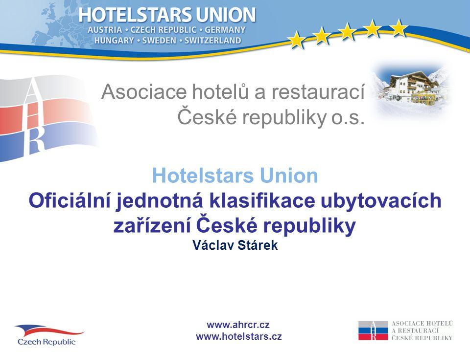 www.ahrcr.cz www.hotelstars.cz www.ahrcr.cz www.hotelstars.cz Historie v EU ★ Studie EP Hotel classification in the European Union 18.11.2003 (IV/2003/12/03) ★ Standardizační aktivity –CEN BT TF 163 (EU mandat) by AENOR (Spain) –ISO / TC 228 by AENOR and INOPRI (Tunisia) přijatá 12/ 2006 (implemmentace: 28 December 2009) ★ Directive on Services in the Internal Market přijatá 12/ 2006 (implemmentace: 28 December 2009) ★ EP rezoluce 29.