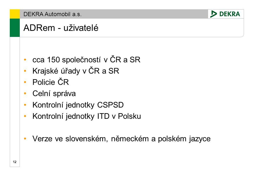 DEKRA Automobil a.s. ADRem - informace, demoverze www.dekra-automobil.cz/akademie 13