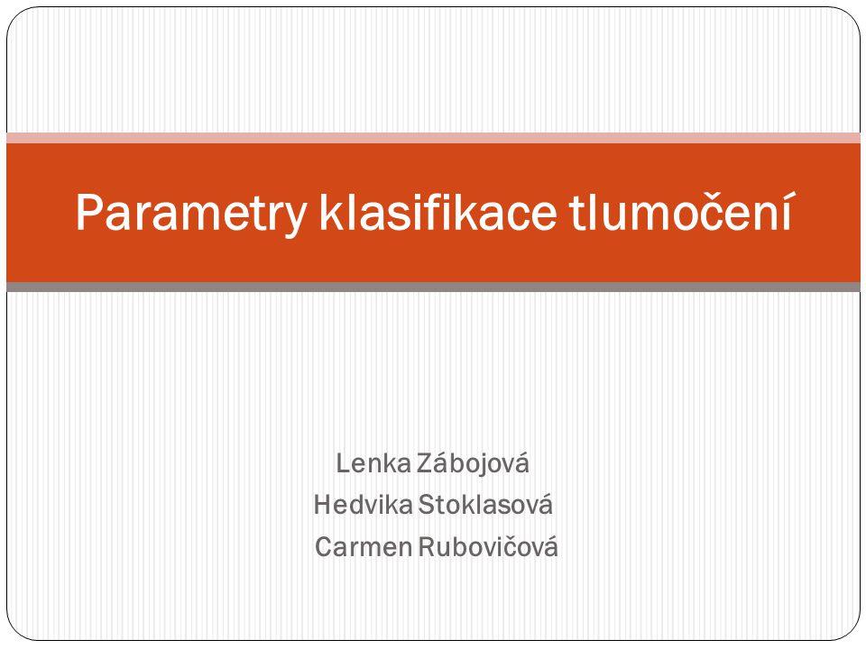 Lenka Zábojová Hedvika Stoklasová Carmen Rubovičová Parametry klasifikace tlumočení