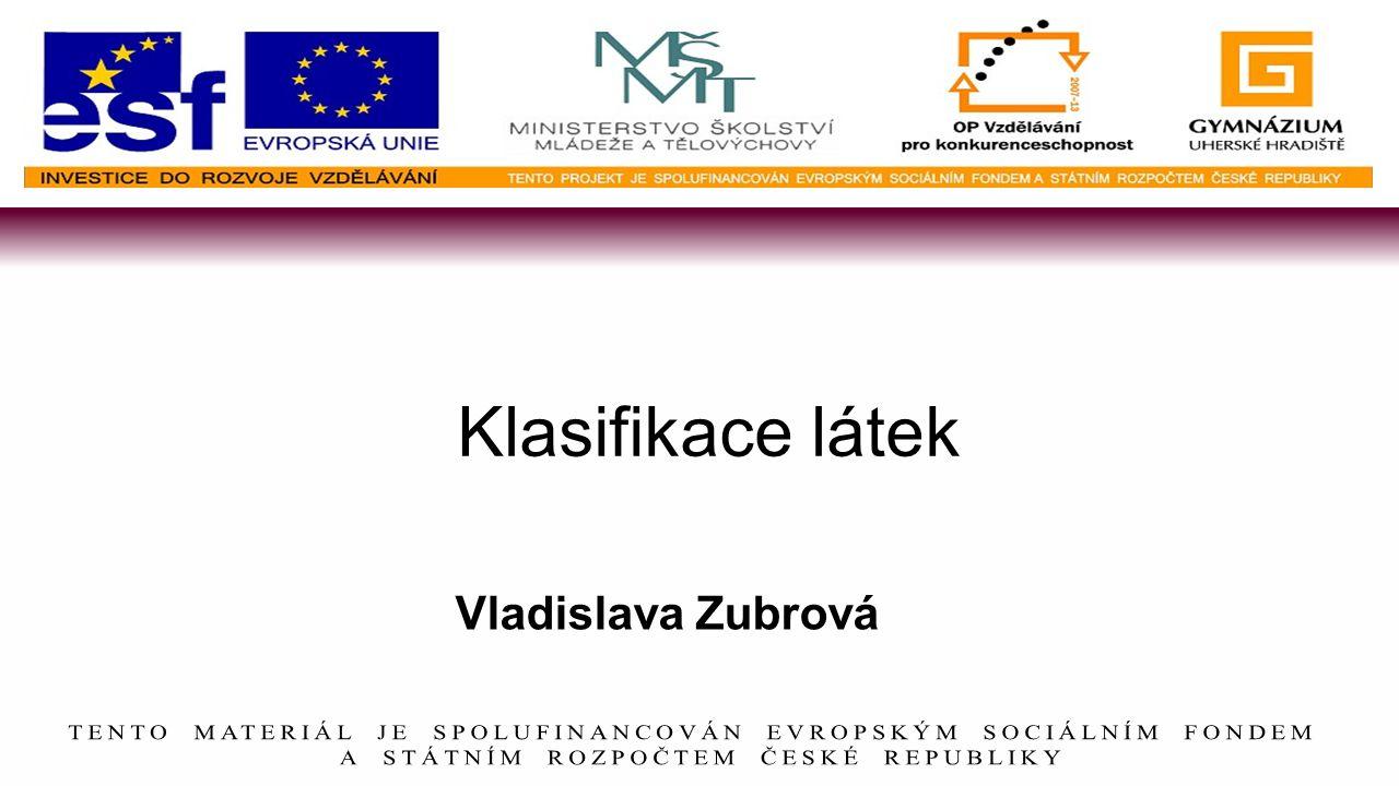 Vladislava Zubrová Klasifikace látek