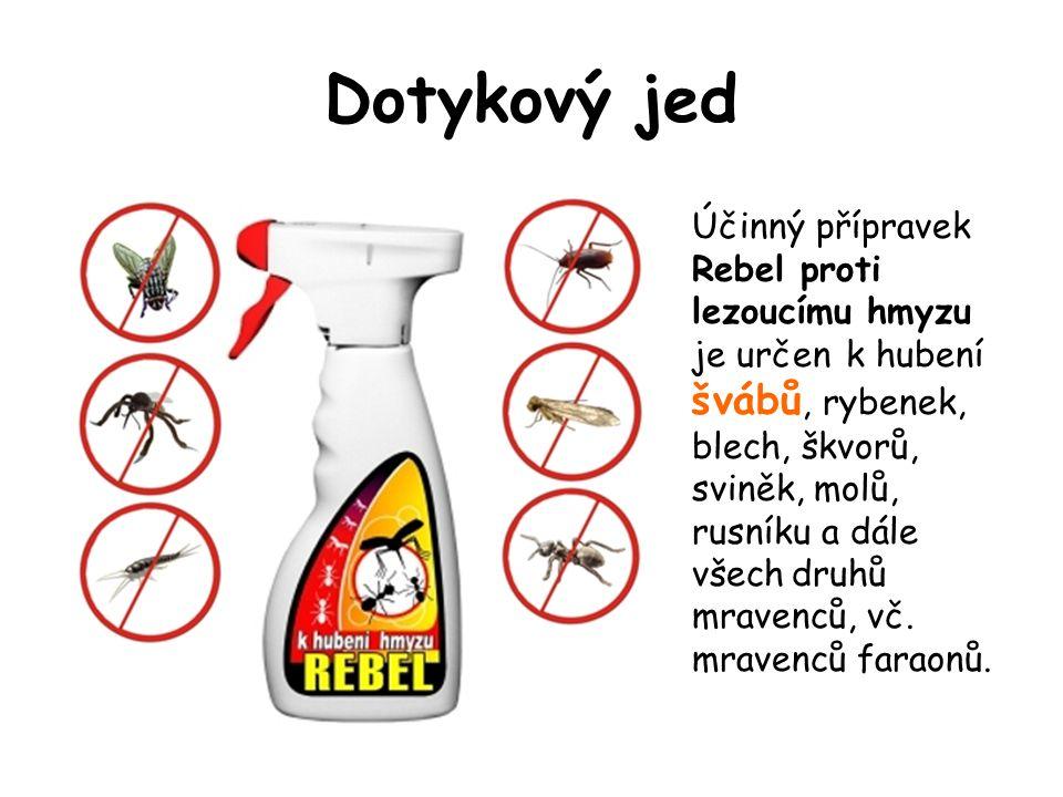 Dotykový jed Účinný přípravek Rebel proti lezoucímu hmyzu je určen k hubení švábů, rybenek, blech, škvorů, sviněk, molů, rusníku a dále všech druhů mr