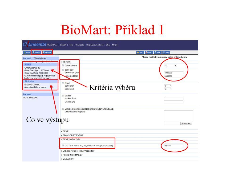BioMart: Příklad 1 Kritéria výběru Co ve výstupu