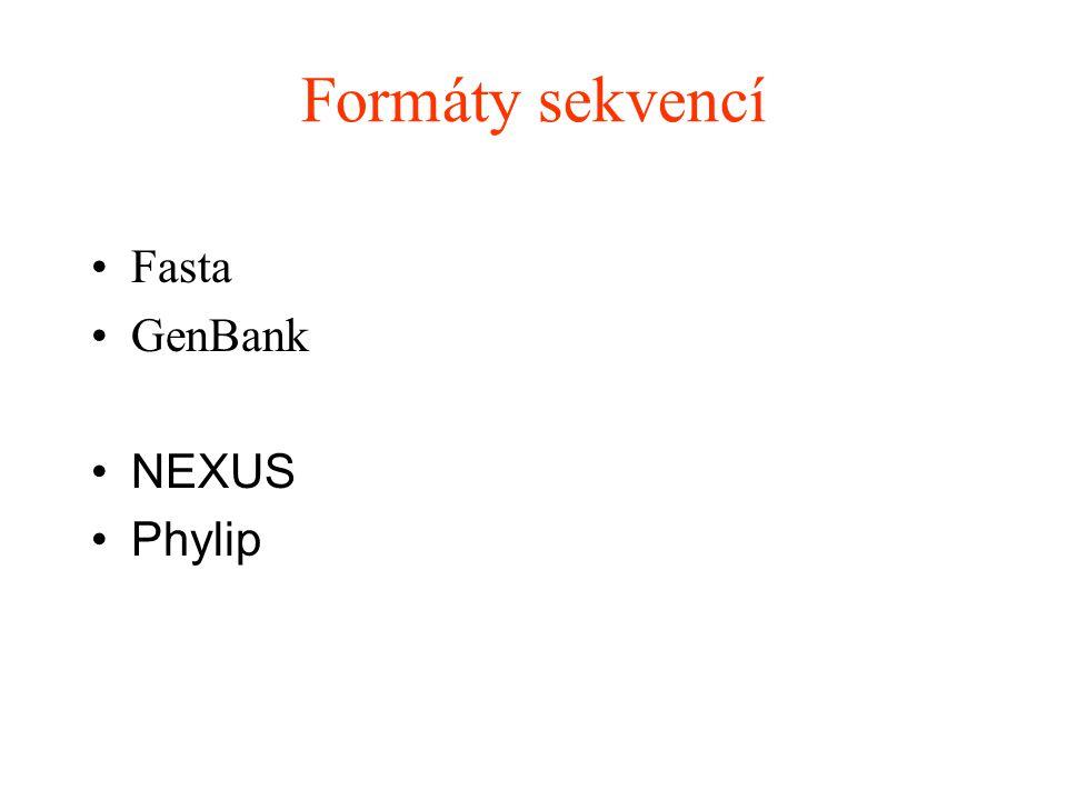 Formáty sekvencí Fasta GenBank NEXUS Phylip