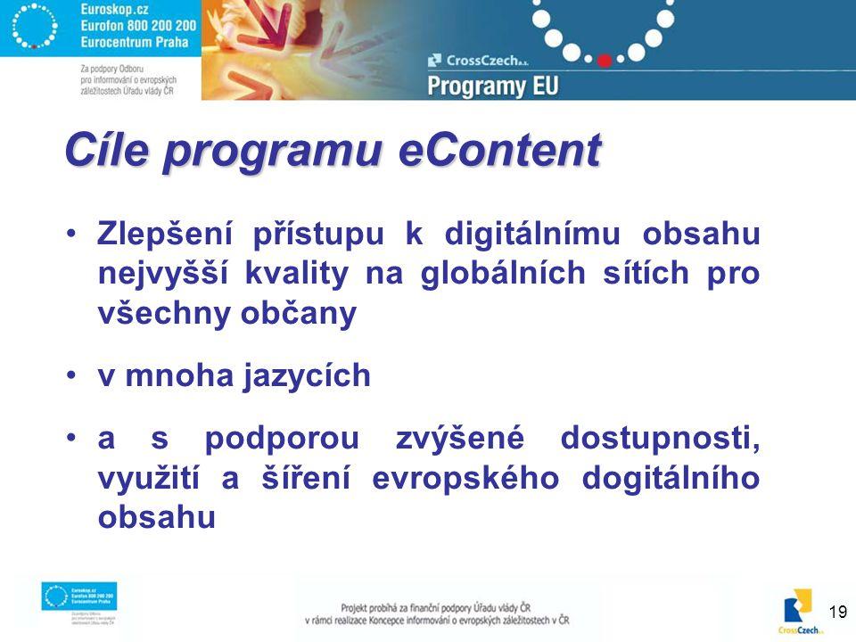 19 Zlepšení přístupu k digitálnímu obsahu nejvyšší kvality na globálních sítích pro všechny občany v mnoha jazycích a s podporou zvýšené dostupnosti,