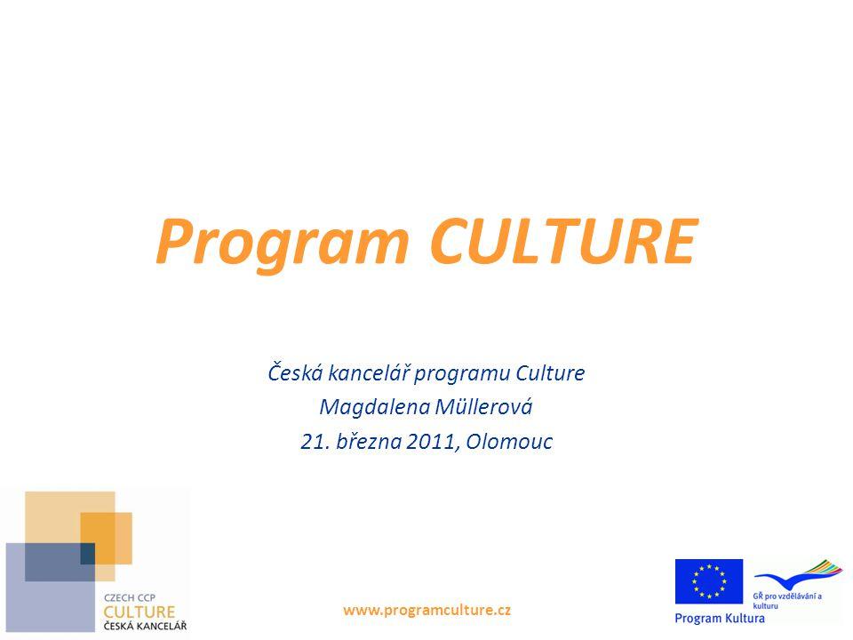 Program CULTURE www.programculture.cz Česká kancelář programu Culture Magdalena Müllerová 21.