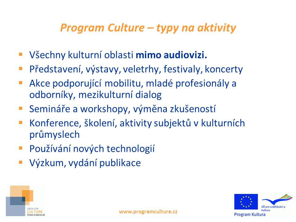 Program Culture – typy na aktivity  Všechny kulturní oblasti mimo audiovizi.