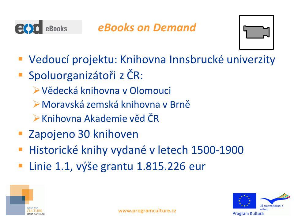 Příklady dlouhodobých projektů  Parkinprogress 2010-2013 Johan, Plzeň  Cradles of European Culture Archeologický ústav AVČR  European Network on Archival Cooperation Národní archiv  EBOOKS ON DEMAND − EVR.