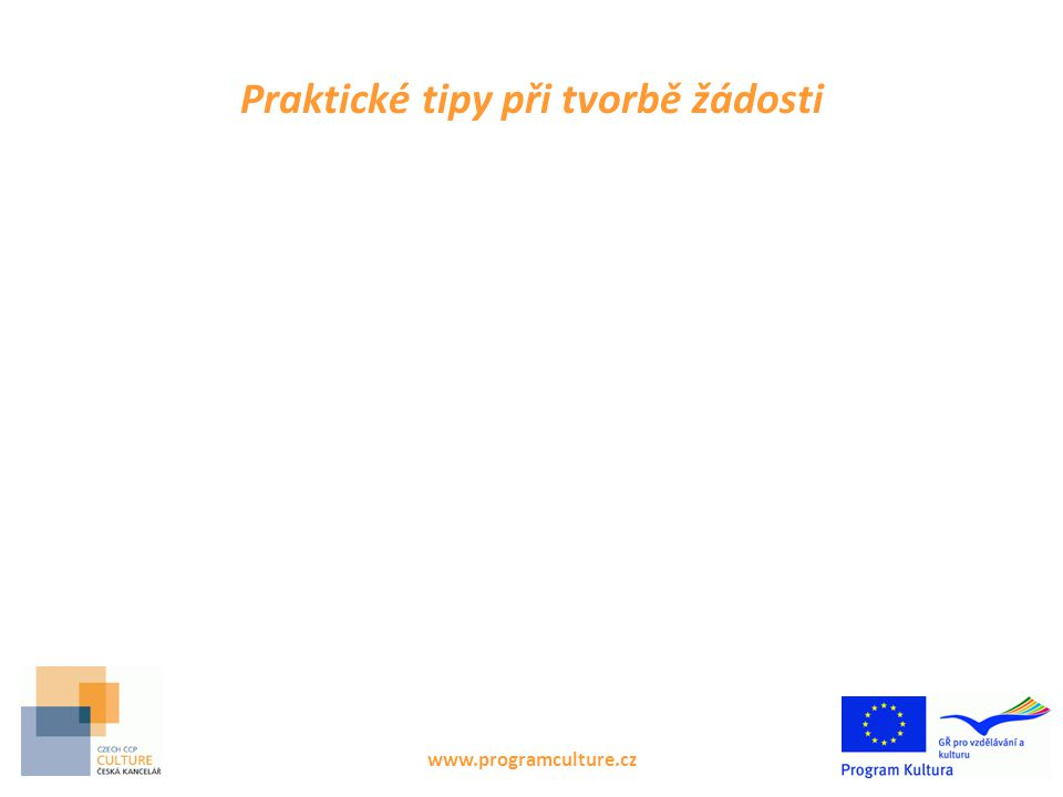 Praktické tipy při tvorbě žádosti www.programculture.cz