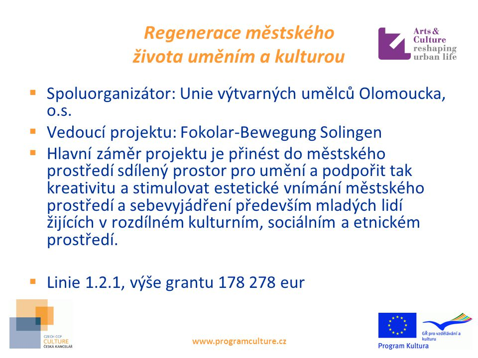 Regenerace městského života uměním a kulturou  Spoluorganizátor: Unie výtvarných umělců Olomoucka, o.s.