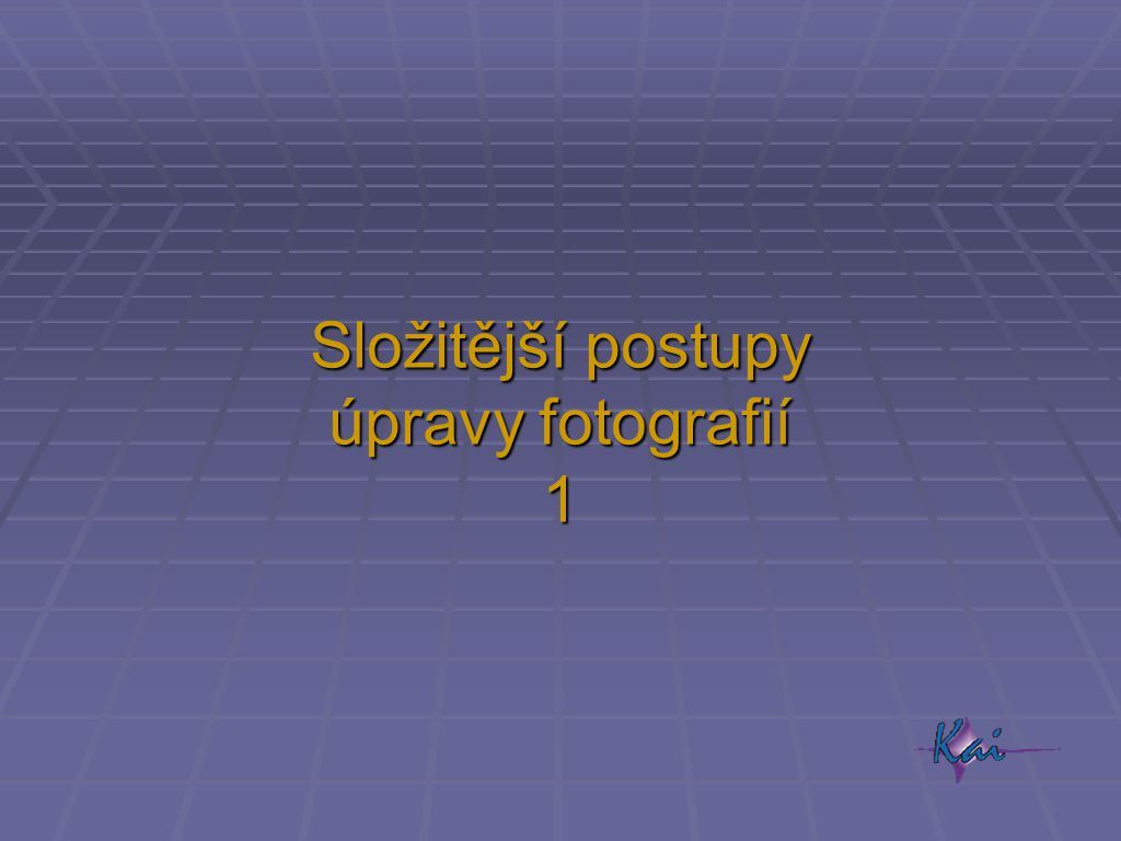 Složitější postupy úpravy fotografií 1