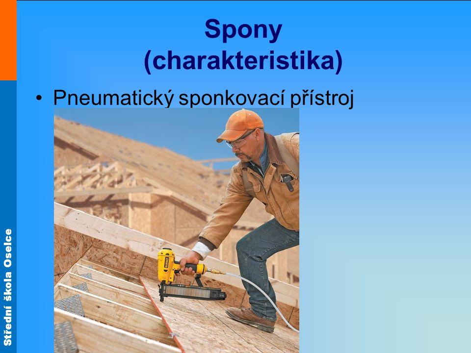 Střední škola Oselce Spony (charakteristika) Pneumatický sponkovací přístroj