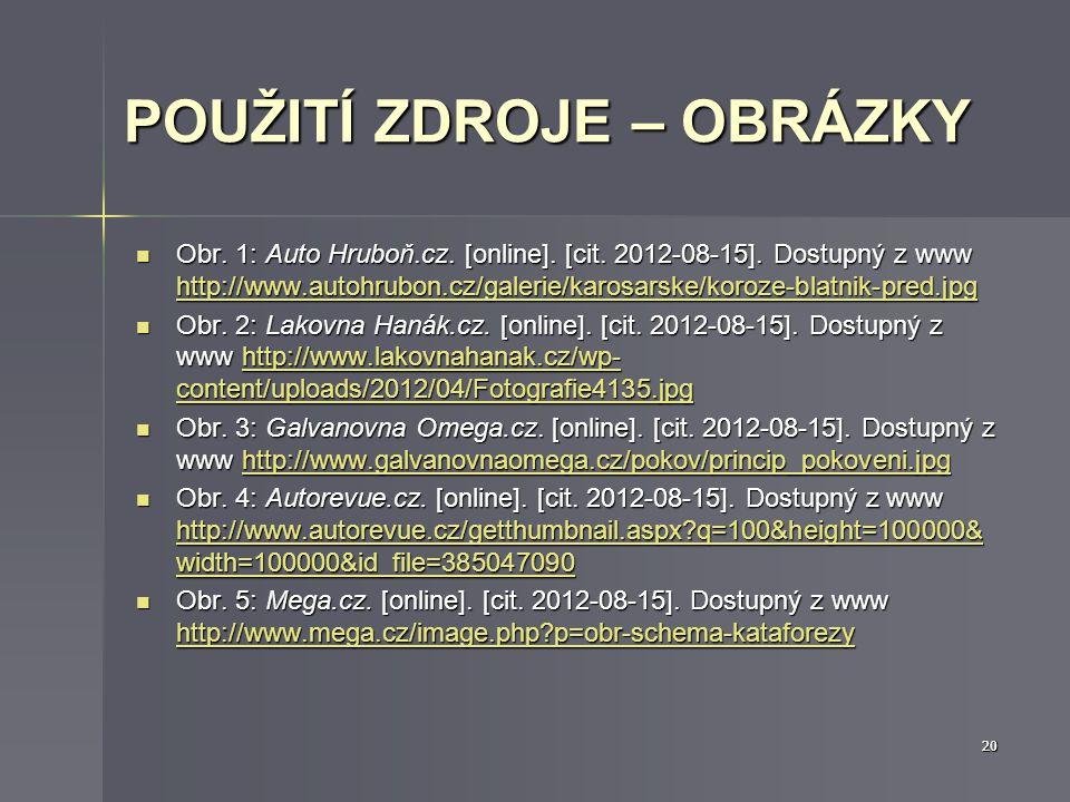19 POUŽITÉ ZDROJE 1.BOTHE, O. Strojírenská technologie II: pro strojírenské učební obory. 2. nezměněné vydání. Praha: SNTL - Nakladatelství technické