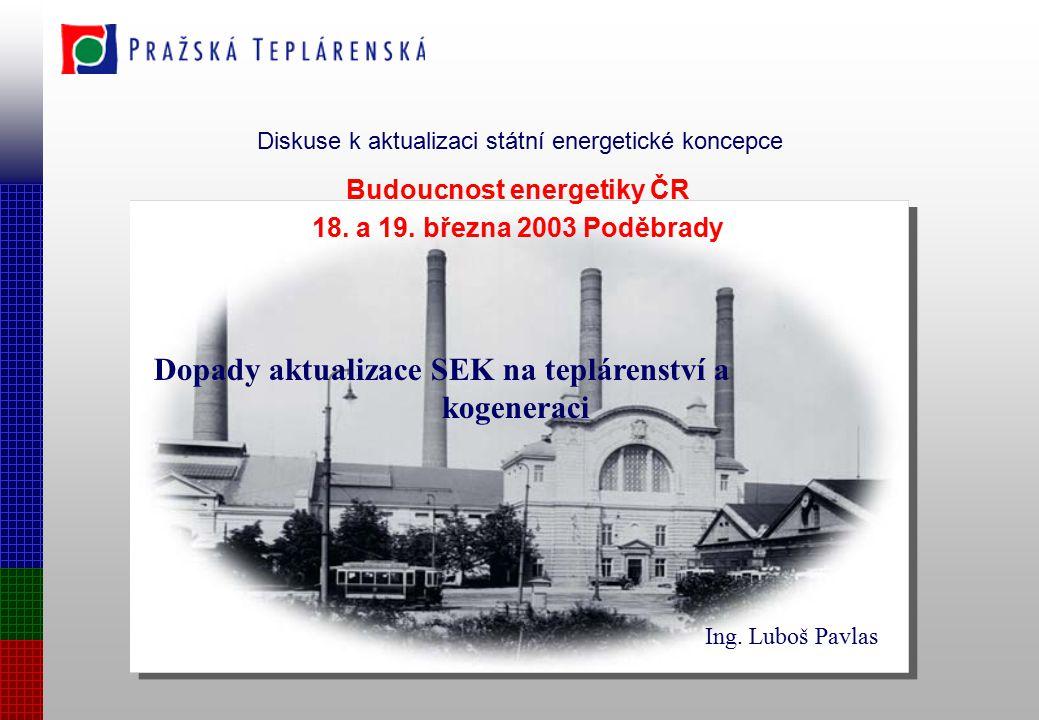 Diskuse k aktualizaci státní energetické koncepce Budoucnost energetiky ČR 18.