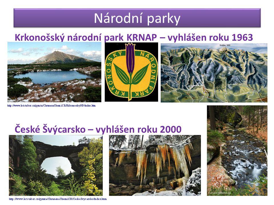Národní parky Krkonošský národní park KRNAP – vyhlášen roku 1963 České Švýcarsko – vyhlášen roku 2000