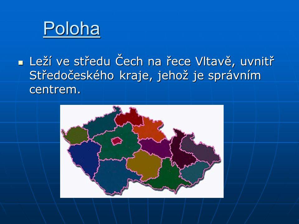 Poloha Leží ve středu Čech na řece Vltavě, uvnitř Středočeského kraje, jehož je správním centrem. Leží ve středu Čech na řece Vltavě, uvnitř Středočes