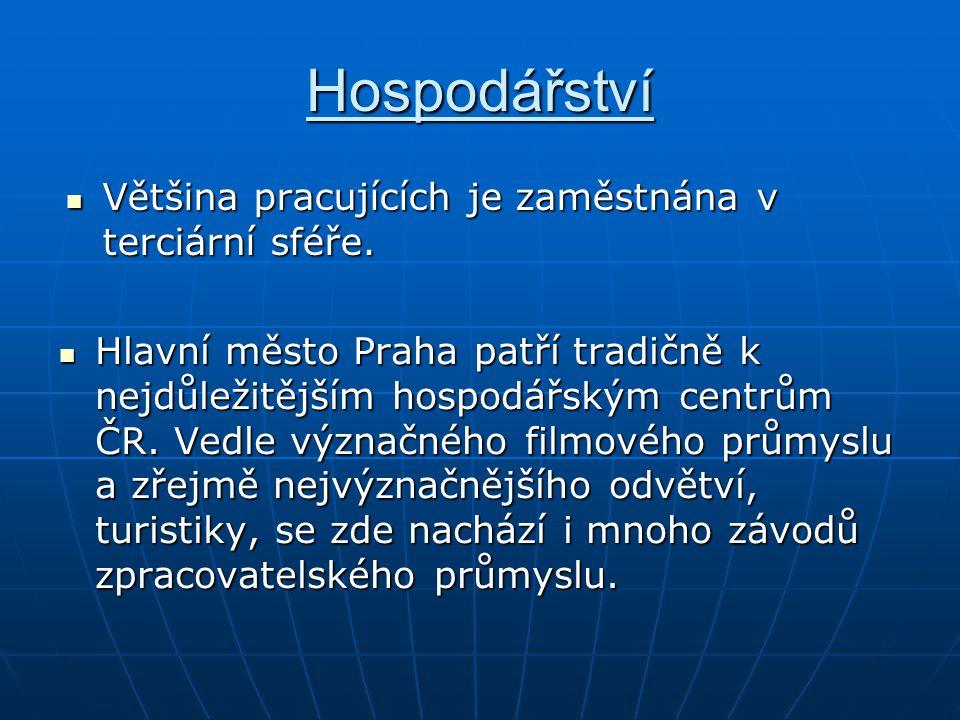 Hospodářství Hlavní město Praha patří tradičně k nejdůležitějším hospodářským centrům ČR. Vedle význačného filmového průmyslu a zřejmě nejvýznačnějšíh