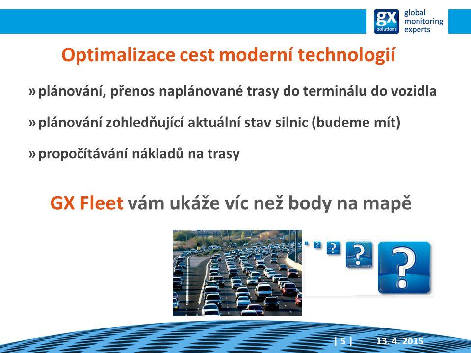 Optimalizace cest moderní technologií »plánování, přenos naplánované trasy do terminálu do vozidla »plánování zohledňující aktuální stav silnic (budem