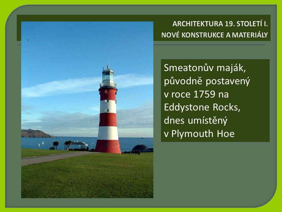 Smeatonův maják, původně postavený v roce 1759 na Eddystone Rocks, dnes umístěný v Plymouth Hoe