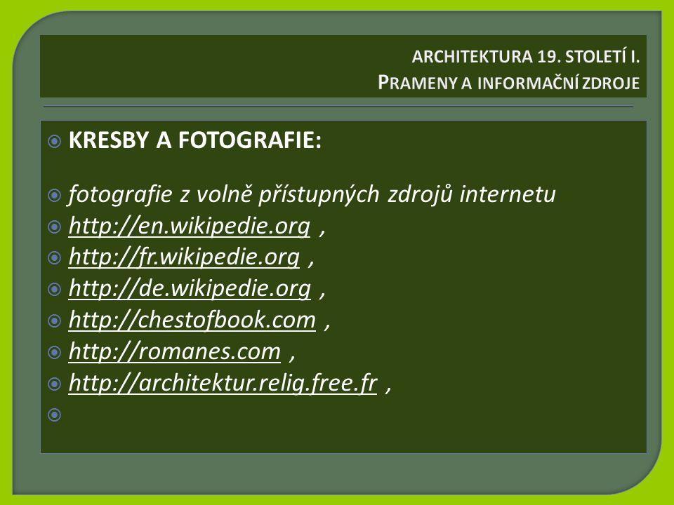  KRESBY A FOTOGRAFIE:  fotografie z volně přístupných zdrojů internetu  http://en.wikipedie.org,  http://fr.wikipedie.org,  http://de.wikipedie.o